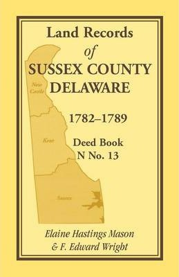 Land Records of Sussex County, Delaware, 1782-1789
