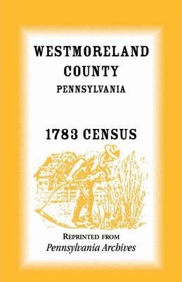 Westmoreland County, Pennsylvania, 1783 Census