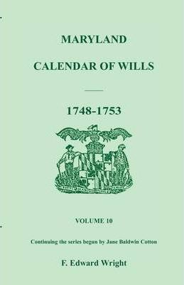 Maryland Calendar of Wills, Volume 10