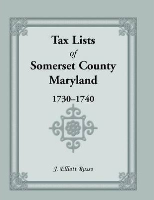 Tax Lists of Somaerset County, Maryland, 1730-1740