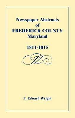Newspaper Abstracts of Frederick County [Maryland], 1811-1815