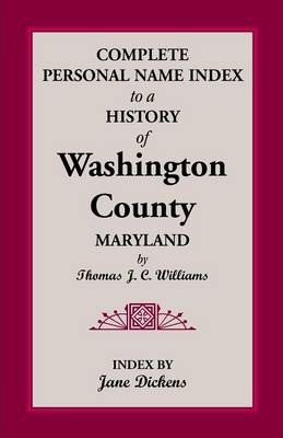 Complete Personal Name Index to a History of Washington County, Maryland
