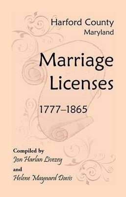 Harford County, Maryland Marriage Licenses, 1777-1865