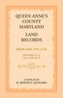 Queen Anne's County, Maryland Land Records. Book 1