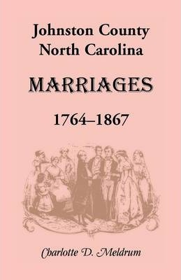 Johnston County, North Carolina Marriages, 1764-1867