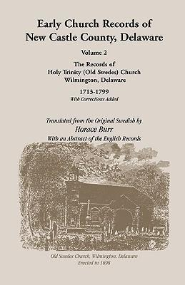 Early Church Records of New Castle County. Volume 2
