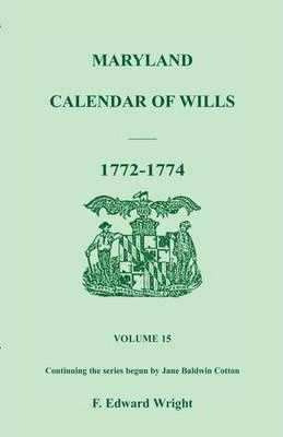 Maryland Calendar of Wills, Volume 15