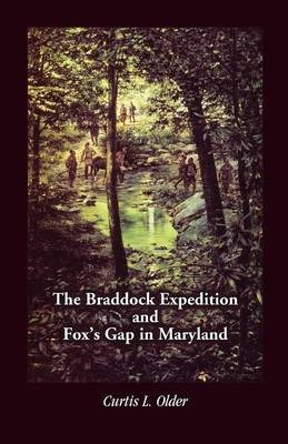 The Braddock Expedition and Fox's Gap in Maryland