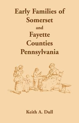 Early Families of Somerset and Fayette Counties, Pennsylvania