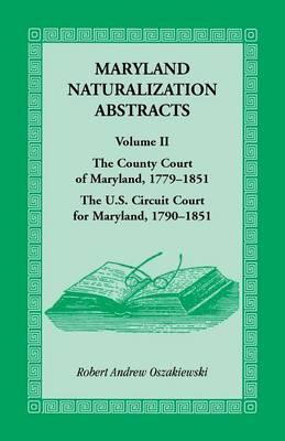 Maryland Naturalization Abstracts, Volume 2