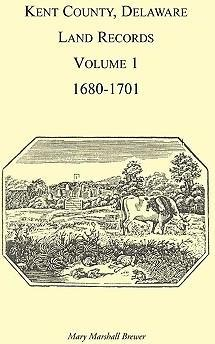 Kent County, Delaware, Land Records, Volume 1, 1680-1701