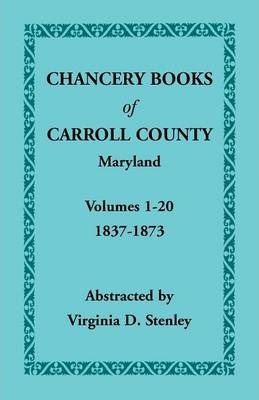 Chancery Books of Carroll County, Maryland, Volumes 1-20, 1837-1873