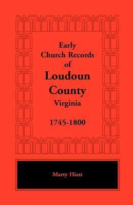 Early Church Records of Loudoun County, Virginia, 1745-1800