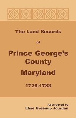 The Land Records of Prince George's County, Maryland, 1726-1733