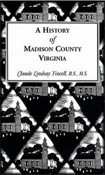 A History of Madison County, Virginia