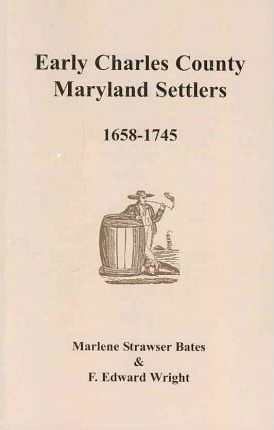 Early Charles County, Maryland Settlers, 1658-1745