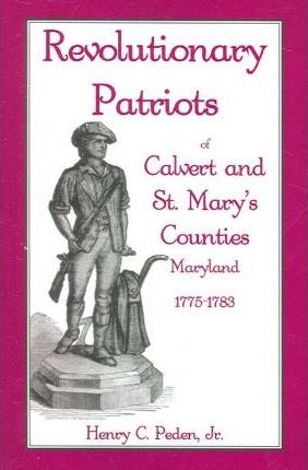 Revolutionary Patriots of Calvert and St. Mary's Counties, Maryland, 1775-1783