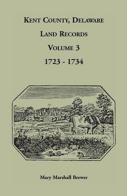 Kent County, Delaware Land Records. Volume 3