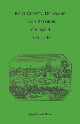 Kent County, Delaware Land Records. Volume 4
