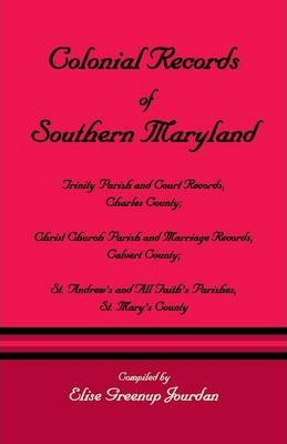 Colonial Records of Southern Maryland