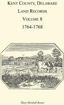 Kent County, Delaware, Land Records. Volume 8