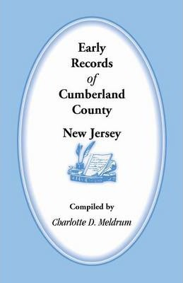 Early Records of Cumberland County, New Jersey