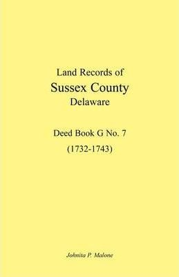 Land Records of Sussex County, Delaware, 1732-1743