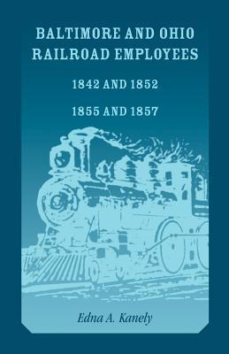Baltimore and Ohio Railroad Employees 1842 and 1852, 1855 and 1857