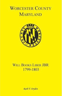 Worcester Will Books, Liber Jbr. 1799-1803