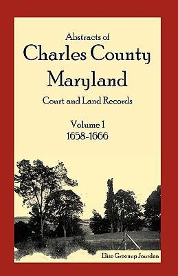 Abstracts of Charles County, Maryland Court and Land Records