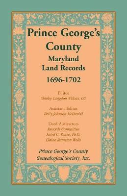 Prince George's County, Maryland, Land Records, 1696-1702