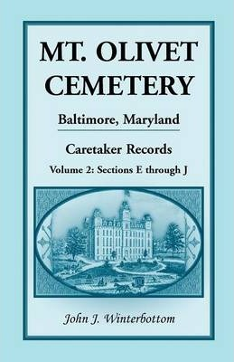 Mt. Olivet Cemetery, Baltimore, Maryland, Caretaker Records Volume 2