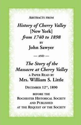 Abstracts from History of Cherry Valley from 1798 to 1898 and the Story of the Massacre at Cherry Valley (New York)