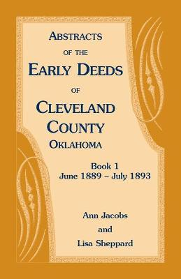 Abstracts of the Early Deeds of Cleveland County, Oklahoma
