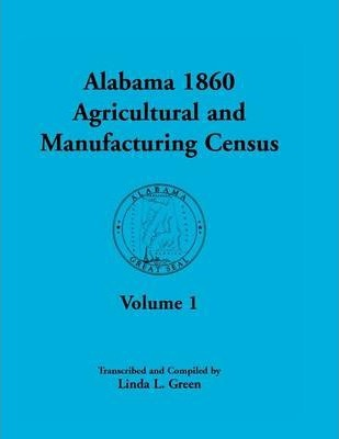 Alabama 1860 Agricultural and Manufacturing Census