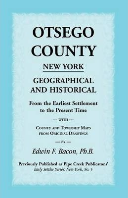 Otsego County New York Geographical and Historical