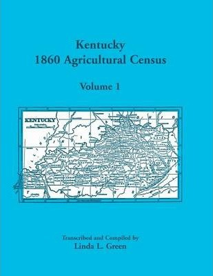 Kentucky 1860 Agricultural Census Volume 1