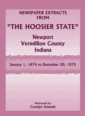 Newspaper Extracts from the Hoosier State, Newport, Vermillion County, Indiana, January 1, 1874 to December 30, 1875