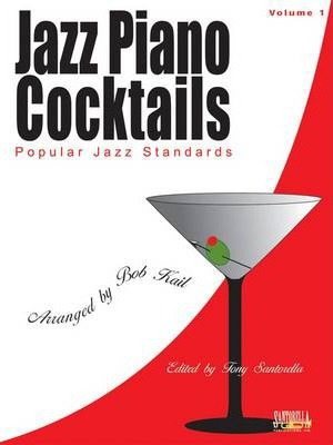 Jazz Piano Cocktails: Volume 1