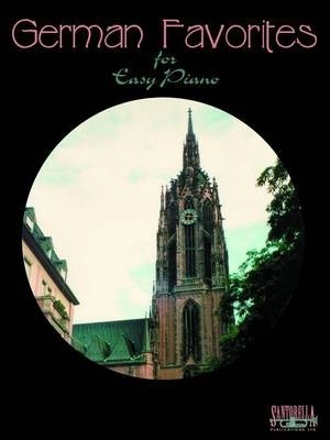 German Favorites for Easy Piano with Lyrics