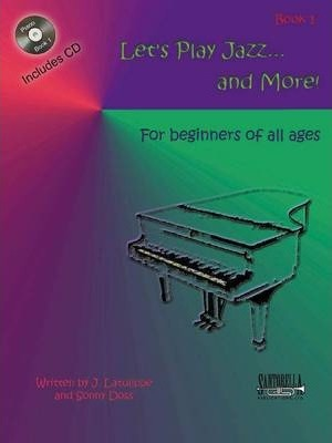 Let's Play Jazz & More: Book 1