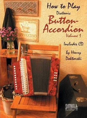 How to Play Button Accordion: Volume 1