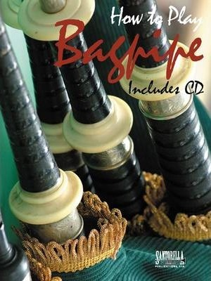 How To Play Bagpipe Method & Songbook