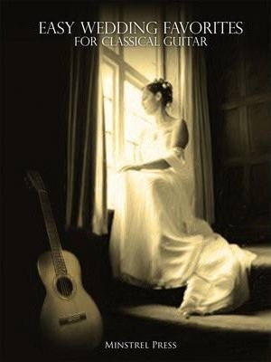 Easy Wedding Favorites for Classical Guitar