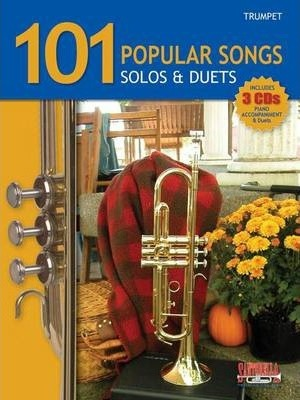 101 Popular Songs for Trumpet * Solos & Duets