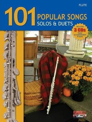 101 Popular Songs for Flute * Solos & Duets