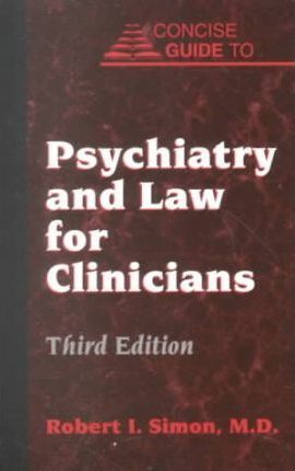 Concise Guide to Psychiatry and the Law for Clinicians
