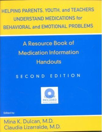 Helping Parents, Youth and Teachers Understand Medications for Behavioral and Emotional Problems