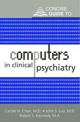 Concise Guide to Computers in Clinical Psychiatry