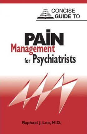 Concise Guide to Pain Management for Psychiatrists